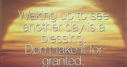 Classic Quotes: Waking Up To See Another Day Is A Blessing