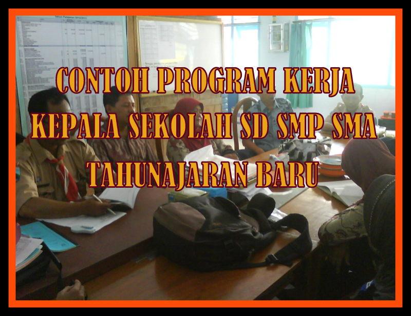 Contoh Program Kerja Kepala Sekolah Sd Smp Sma Tahun Ajaran Baru Download File Guru