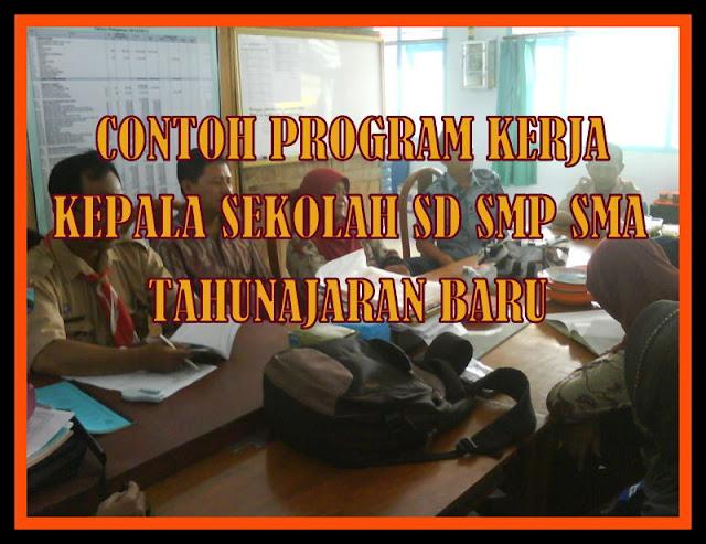 Contoh Program Kerja Kepala Sekolah SD SMP SMA Tahun Ajaran Baru