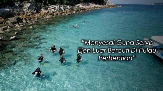 Jangan Ambil Servis Ejen Luar Untuk Bercuti Di Pulau Perhentian