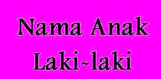 Nama Nama Bayi Laki Laki Islam Dan Artinya