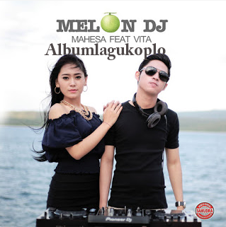 Album Melon Dj Mahesa Feat Vita