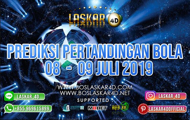 PREDIKSI PERTANDINGAN BOLA TANGGAL 08 – 09 JULI 2019