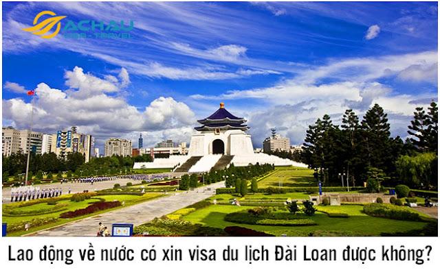 Lao động về nước có xin visa du lịch Đài Loan được không?