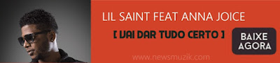 http://www.newsmuzik.com/2016/12/lil-saint-feat-anna-joice-vai-dar-tudo.html