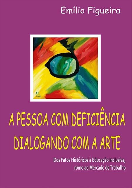 A Pessoa Com Deficiência Dialogando Com A Arte Emílio Figueira