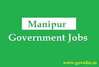 मणिपुर सरकारी नौकरी | Latest Manipur Govt Jobs 2018 | Govt Job in Manipur