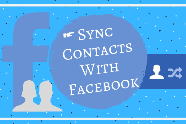 How Do I Sync My Facebook Contacts To My Phone