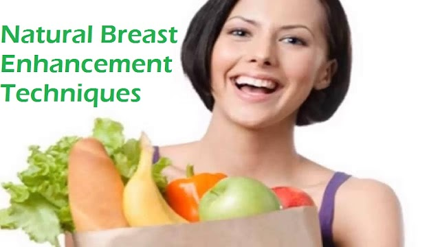 Natural Breast Enhancement Techniques  - How to  Enhancing Your Breast Size Naturally