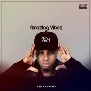 Nelly Amazing - Amazing Vibes Vol.1 (EP)