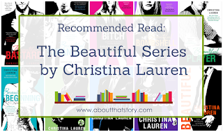 Recommended Read: The Beautiful Series by Christina Lauren | About That Story
