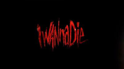I Wanna Die (Voglio Morire)