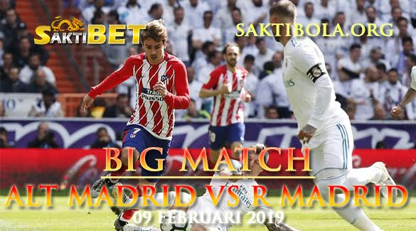 Prediksi Sakti Taruhan bola ATLETICO MADRID vs REAL MADRID 9 FEBRUARI 2019