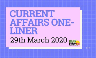 Current Affairs One-Liner: 29th March 2020