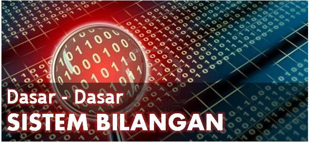 Penjelasan Sistem Bilangan Biner, Desimal, Oktal, dan Heksadesimal