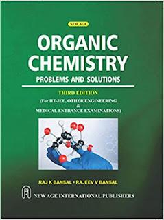 ORGANIC CHEMISTRY:-PROBLEMS AND SOLUTIONS BY RAJ K.BANSAL AND RAJIV V.BANSAL