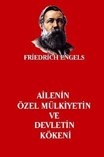 Friedrich Engels - Ailenin, Özel Mülkiyetin ve Devletin Kökeni