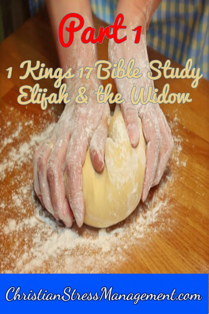 1 Kings 17 Bible Study: The Widow of Zarephath and Elijah part 1