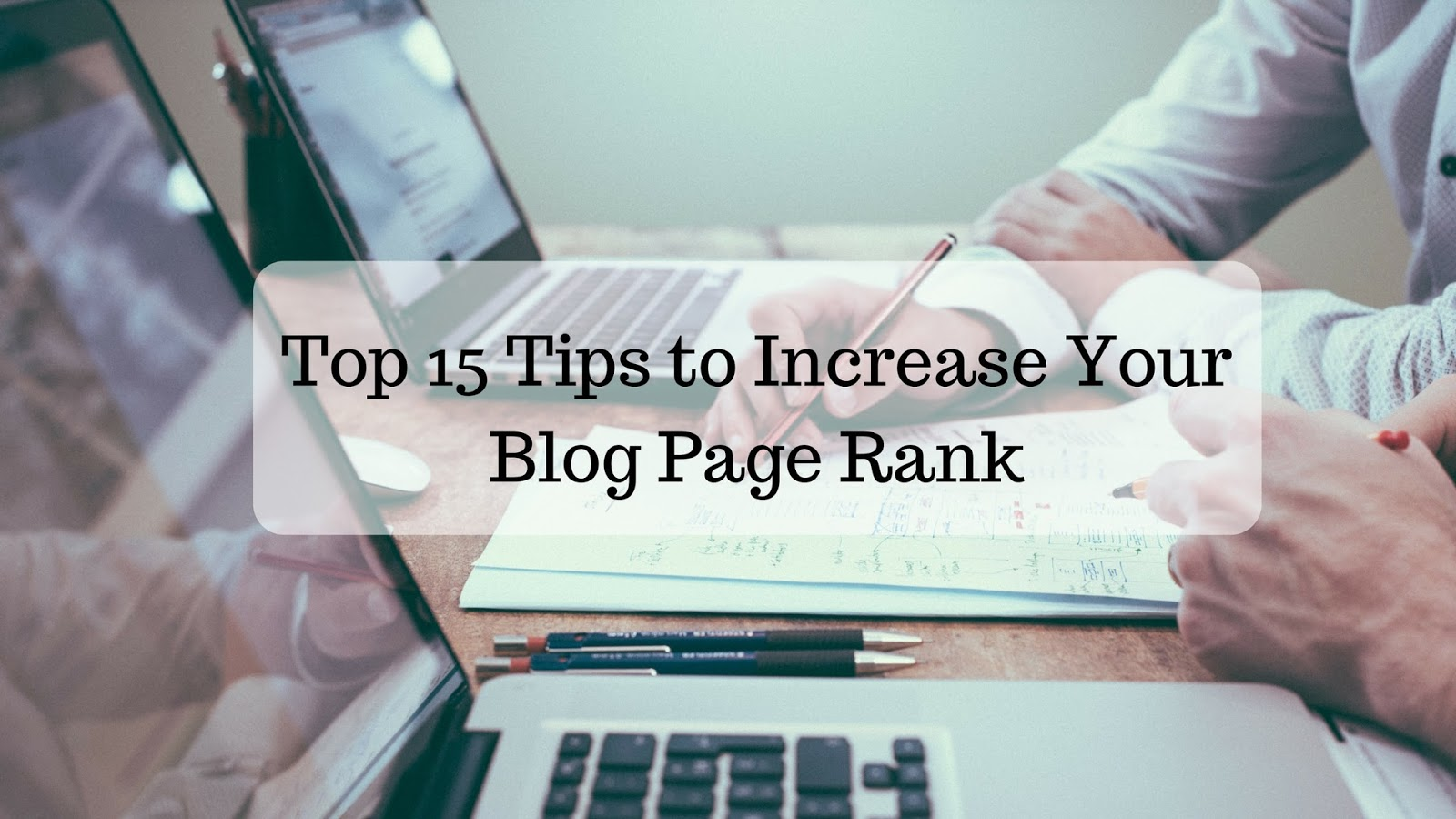 how to increase my page rank, tips to increase your blog ranking