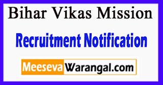 Bihar Vikas Mission Recruitment Notification 2017 Last Date 14-07-2017