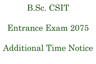 B.Sc. CSIT Entrance Exam 2075 Additional Time Notice