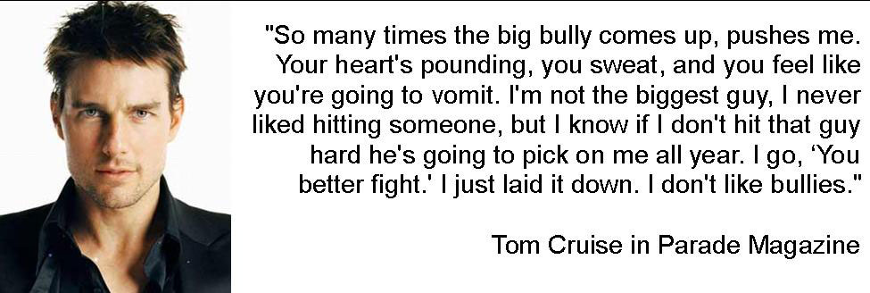 Tom Cruise Quotes: Just Thinking: Bullying... Willing To Do Harm