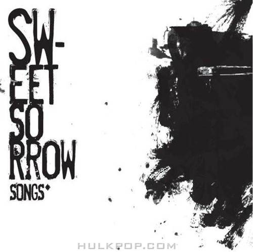 SWEET SORROW – Songs
