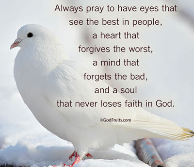 positive thinking quotes sayings: Always pray to have eyes that see the best in people, a heart that forgives the worst, a mind that forgets the bad, and a soul that never losses faith in god.