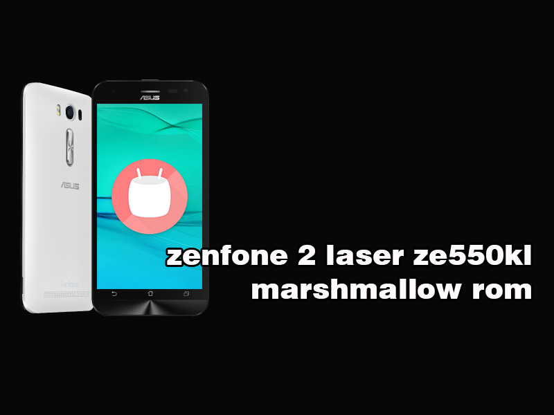 ROMAndroid 60 ASUS ZenFone 2 Laser ZE550KL