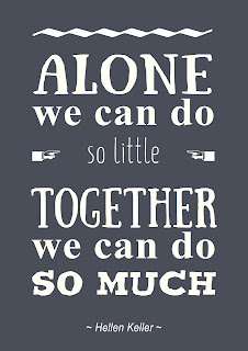 Alone we can do so little, together we can do so much