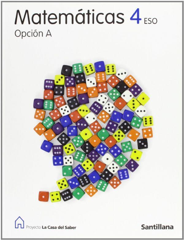 Libro Matemáticas 4º ESO Santillana Opción A Proyecto La Casa del ...