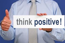 Have a positive outlook and attitude