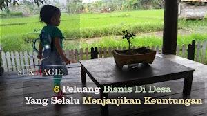6 Bisnis Di Desa Yang Selalu Menjanjikan Keuntungan