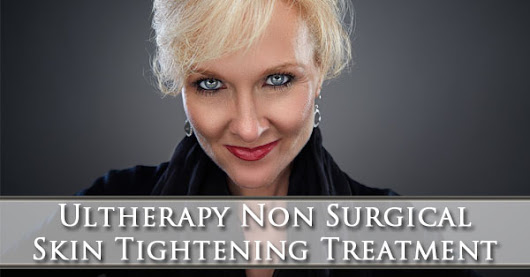 Ultherapy Non Surgical Skin Tightening Treatment