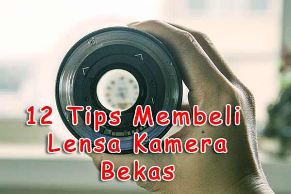 Untuk membeli lensa bekas yaitu cara yang sangat baik untuk menghemat uang 12 Cara Aman Membeli Lensa Kamera Bekas