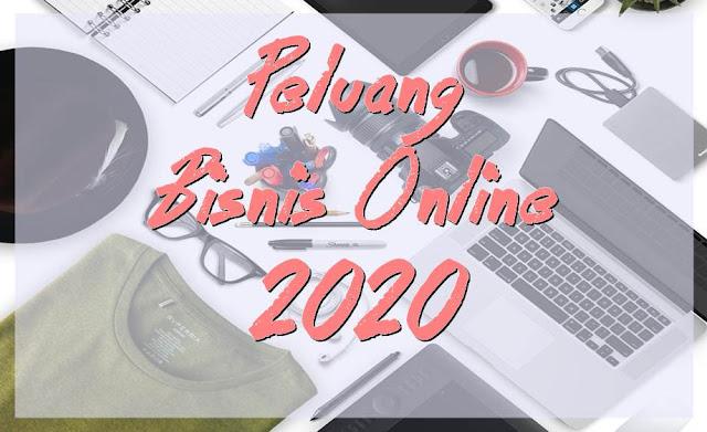 Cerahnya Peluang Bisnis Online di Tahun 2020