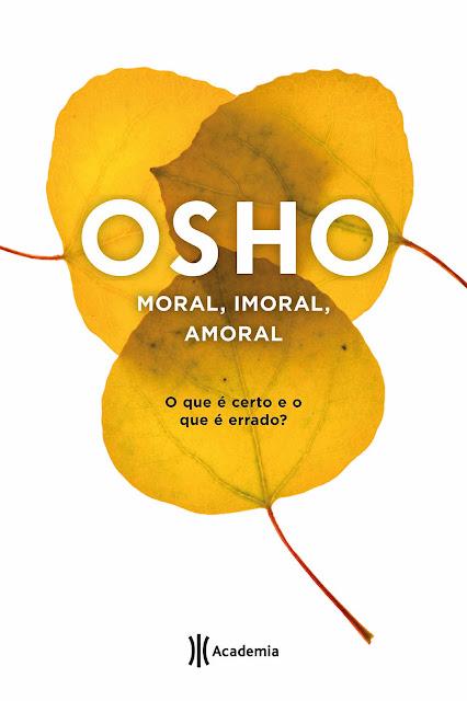 Moral, imoral, amoral - Osho