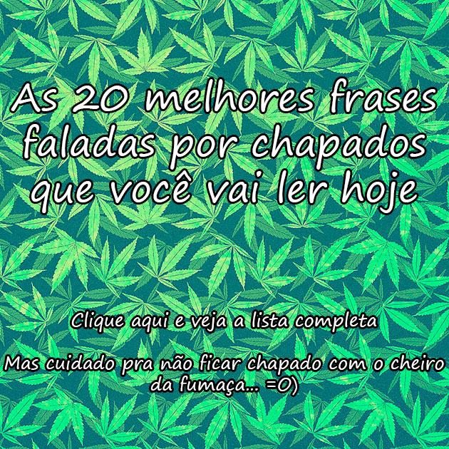 AS 20 MELHORES FRASES FALADAS POR CHAPADOS QUE VOCÊ VAI LER HOJE