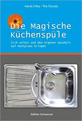 Lesemonat April 2018 - Die magische Küchenspüle: Sich selbst und den eigenen Haushalt auf Hochglanz bringen von Marla Cilley