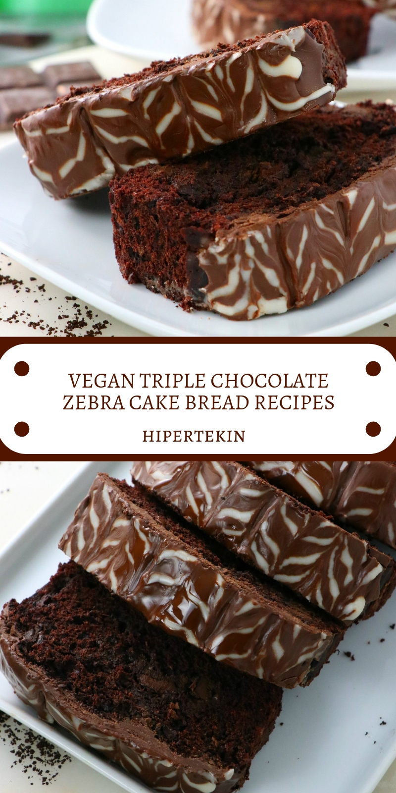 VEGAN TRIPLE CHOCOLATE ZEBRA CAKE BREAD RECIPES