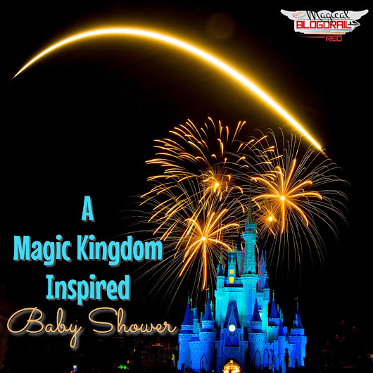 A Magic Kingdom Inspired Baby Shower