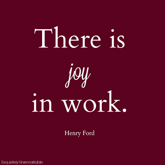 There is joy in work. Henry Fonda