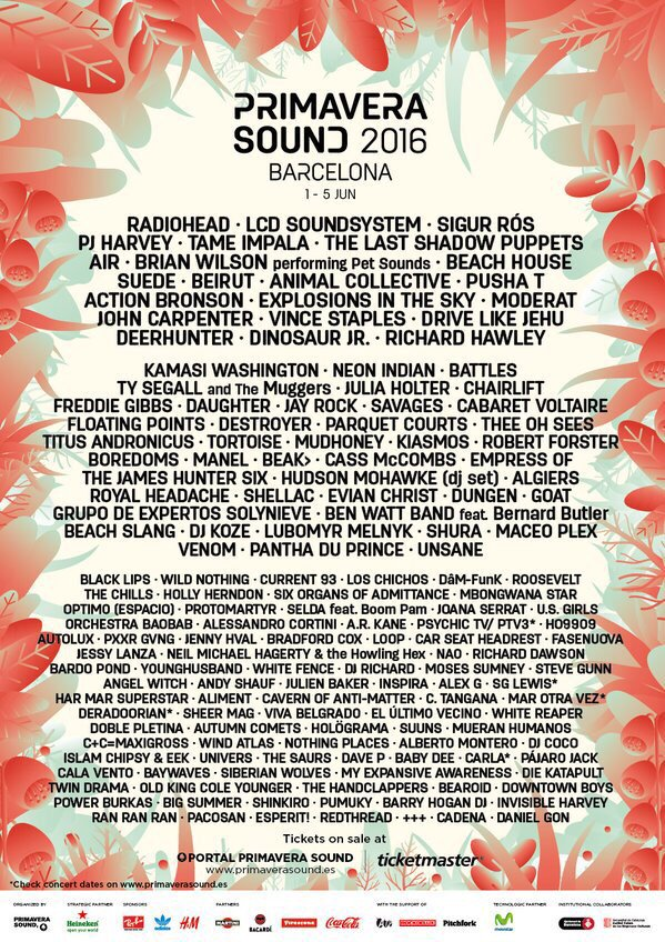 PRIMAVERA SOUND 2016 in Barcelona Might Just Have The Best Line Up Of All Time-  EPIC Does Not Begin To Describe....