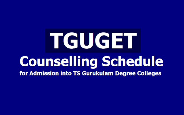 TGUGET Counselling Schedule 2019 for Admission into TS Gurukulam Degree Colleges