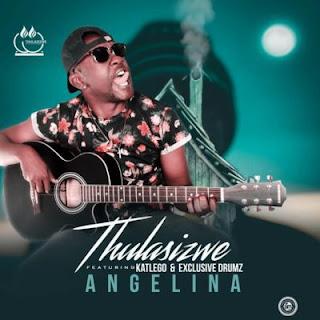 Thulasizwe Feat. Exclusive Drumz & Katlego – Angelina
