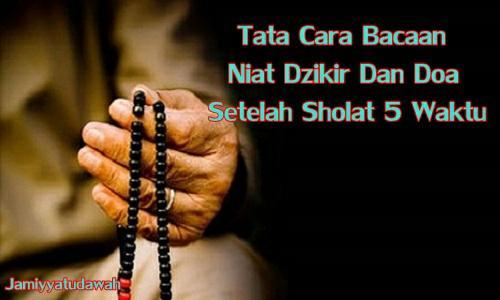 Bacaan Niat Dzikir Dan Doa Sholat 5 Waktu Lengkap Dengan Artinya