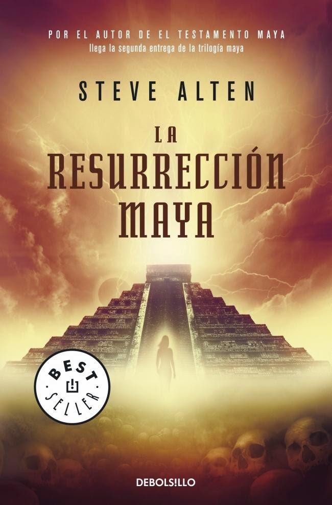Tilogía Maya II: La Resurrección Maya, de Steve Alten