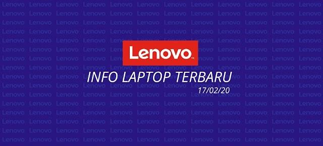 Daftar Laptop Lenovo Terbaru 2020 ( update 04/06/2020 )