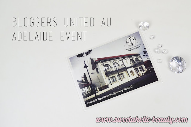 Bloggers United AU Adelaide Event - Sweetaholic Beauty