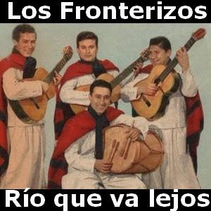 Los Fronterizos - Río que va lejos